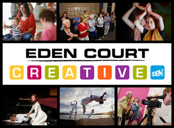 Eden Court Theatre & Cinemas - CREATIVE