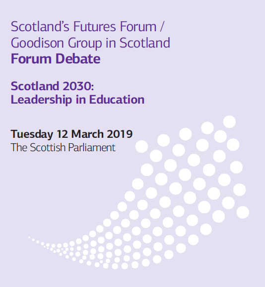 Scotland 2030: Leadership in EducationScotland's Futures Forum / Goodison Group in Scotland Forum De